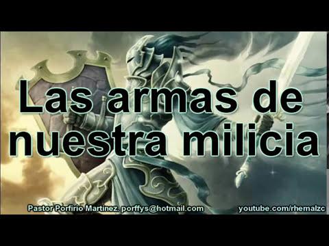 Las armas de nuestra milicia - Pastor Porfirio Martínez - Junio 2012