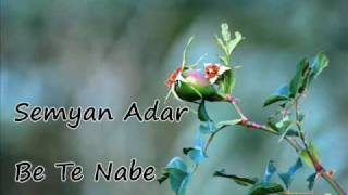 Semyan Adar - Be Te Nabe.wmv