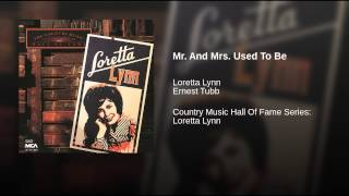 Loretta Lynn - Mr. & Mrs. Used to Be