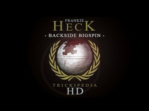 Frankie Heck: Trickipedia - Backside Bigspin