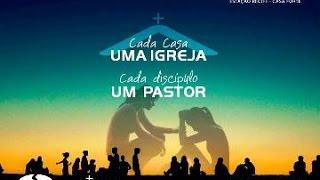 Cada Casa uma Igreja, Cada Discípulo um Pastor