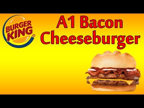 ♦ Burger King A1 Bacon Cheeseburger ♦ The Fast Food Review ♦