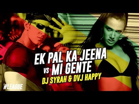 Ek Pal Ka Jeena Vs Mi Gente (Remix) - DJ Syrah & DVJ Happy