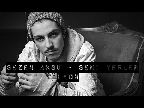 Leon | Sezen Aksu- Seni Yerler