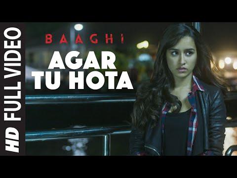 Agar Tu Hota Full Video Song |  BAAGHI | Tiger Shroff, Shraddha Kapoor | Ankit Tiwari |T-Series