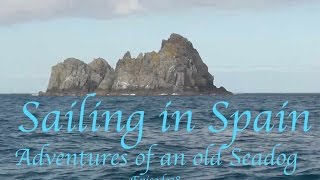 Adventures of an old Seadog 'Sailing in Spain' Episode 38