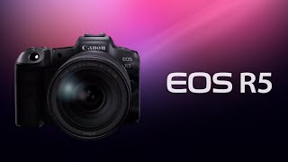 Introducing the EOS R5 (Canon Official)