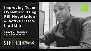 Stacey Jenkins: Understanding and Improving Team Dynamics: Using FBI Negotiation & Active Listening