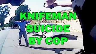 Suicide By Cop With Knifeman In California On Video - LEO Round Table episode 611