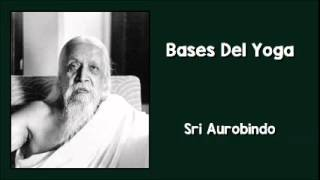Sri Aurobindo: Bases Del Yoga (mp3)