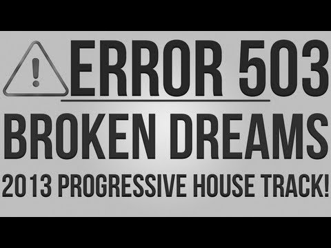 [Progressive House] Error 503 - Broken Dreams (Radio Edit)