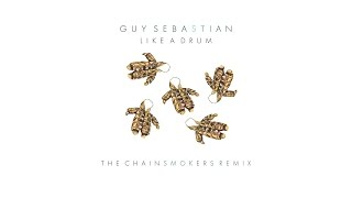 Guy Sebastian - Like A Drum (The Chainsmokers Remix)