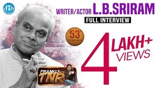 LB Sriram Exclusive Interview   Frankly With TNR #53   Talking Movies With iDream #289