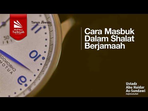 Soal Jawab | Masbuk Dan Shalat Berjamaah - Ustadz Abu Haidar As Sundawy