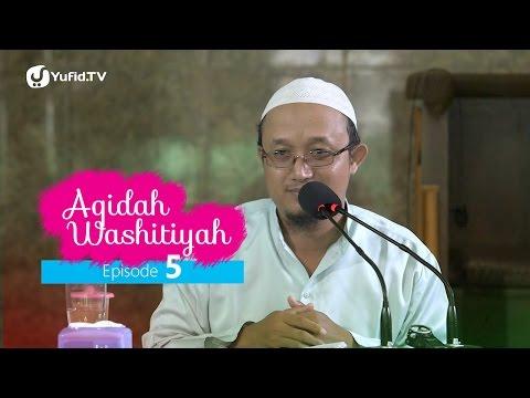 Kajian Kitab: Syarh Aqidah Wasithiyah 5 - Ustadz Aris Munandar