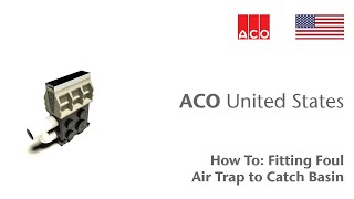 "ACO ""How To"" Series: Fitting Foul Air Trap to a Catch Basin"