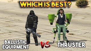 GTA 5 ONLINE : BALLISTIC EQUIPMENT VS THRUSTER (WHICH IS BEST?)
