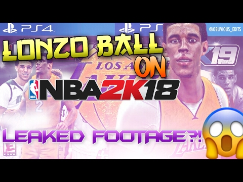First Look At Lonzo Ball On NBA 2K18 | Playing On The Lakers | Leaked Footage?!