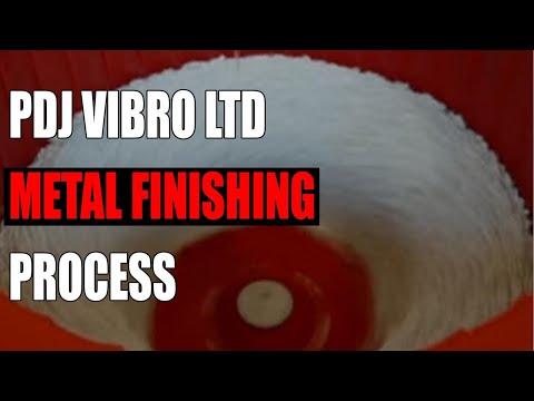 PDJ Vibro Ltd Metal Finishing Process