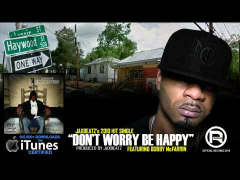 Don't Worry Be Happy - Jaxbeatz [2009 Released 2010] video