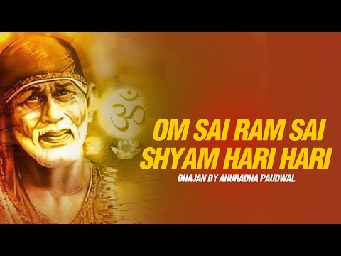 Om Sai Ram Sai Shyam Hari Hari | New Sai Full  Song By Anuradha Paudwal (must Watch) video