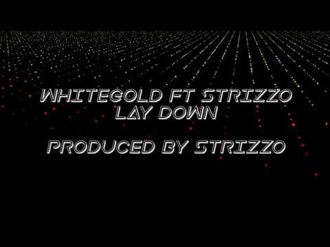 "WHITEGOLD ft Strizzo ""Lay Down"" (Official Video)"