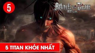 Top 5 TiTan mạnh nhất trong Attack On Titan - Shounen Action