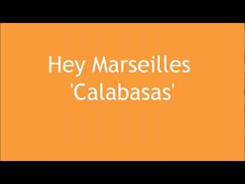 Hey Marseilles - Calabasas