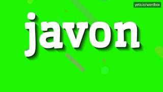 JAVON - HOW TO PRONOUNCE IT!?