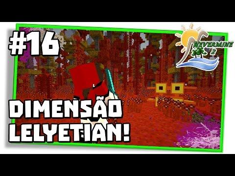 NeverMine 2 #16: DIMENSÃO LELYETIAN DA COR QUENTE! - Minecraft Mods