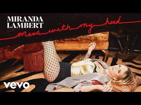 Download Lagu  Miranda Lambert New   Mess with my Head Mp3 Free