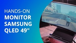 "Monitor Samsung QLED 49"", gaming em ultra-wide [Hands-on]"