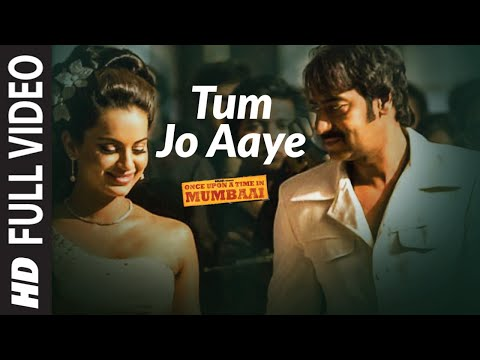 Tum Jo Aaye Full Song Once Upon A Time In Mumbai | Ajay Devgn,  Kangana Ranaut video