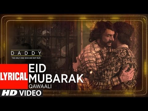 Eid Mubarak Video With Lyrical | Daddy | Arjun Rampal | Aishwarya Rajesh