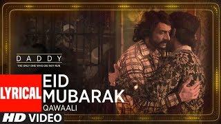 Eid Mubarak Video With Lyrical   Daddy   Arjun Rampal   Aishwarya Rajesh