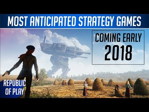 Most Anticipated Strategy Games 2018 Q1 & Q2