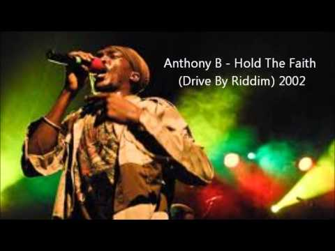 Anthony B - Hold The Faith (drive By Riddim) 2002 video