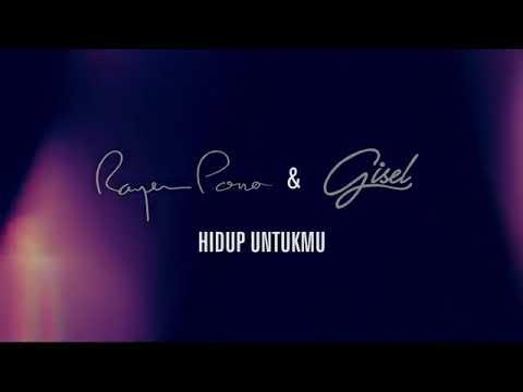 Download Lagu RAYEN & GISEL - Hidup Untukmu MP3 Free
