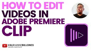 HOW TO EDIT VIDEOS IN ADOBE PREMIERE CLIP 2018