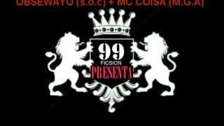 OBSEWAYO feat MC COISA detonando notas 99 FICSION