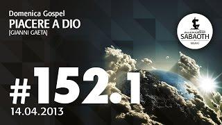 14 Aprile 2013 - Piacere a Dio - Pastore Gianni Gaeta