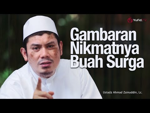 Ceramah Singkat: Nikmatnya Buah-buahan Surga - Ustadz Ahmad Zainuddin, Lc.