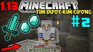 Hành Trình Đi Mine Và Tìm Được Kim Cương !! | MINECRAFT SINH TỒN 1.13 #2