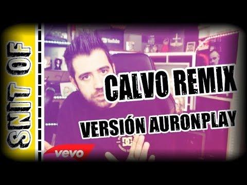 AURONPLAY CALVO REMIX CANCIÓN (VÍDEO OFICIAL)- VEVO
