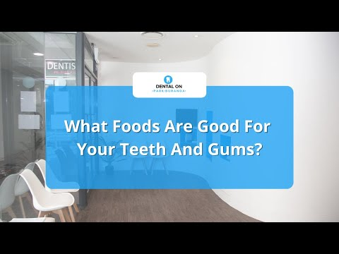 Dentist Brisbane: What Foods Are Good For Your Teeth And Gums?