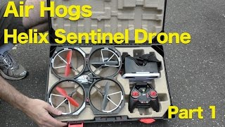 Air Hogs Helix Sentinel Drone Review - Part 1, FPV HD Streaming Drone With VR