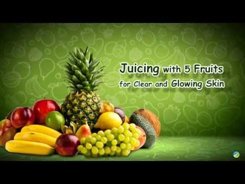 Juicing with these 5 Fruits for Clear and Glowing Skin