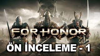 For Honor - Ön İnceleme 1. Bölüm