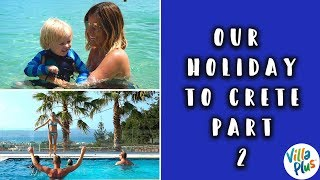 OUR HOLIDAY TO CRETE PART TWO - BEACHES, SEA MONSTERS & AWKWARD AEROBICS
