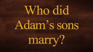 Video: Who did Adam's Sons,  Cain and Abel marry? - Tovia Singer